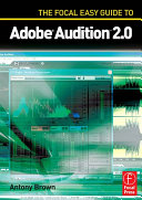 The Focal Easy Guide to Adobe Audition 2 0