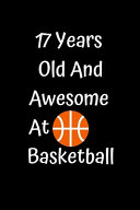 17 Years Old And Awesome At Basketball