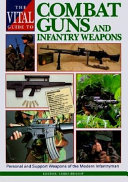 The Vital Guide to Combat Guns and Infantry Weapons