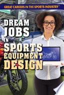 Dream Jobs In Sports Equipment Design Book PDF