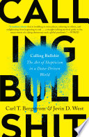 link to Calling bullshit : the art of skepticism in a data-driven world in the TCC library catalog