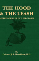 The Hood and the Leash   Reminiscences of a Falconer