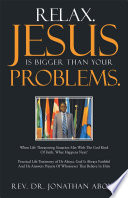 Relax  Jesus Is Bigger Than Your Problems
