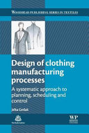 Design of Clothing Manufacturing Processes  A Systematic Approach to Planning  Scheduling and Control