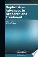 Nephrosis   Advances In Research And Treatment  2012 Edition