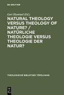Natural Theology Versus Theology of Nature