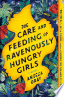 The Care and Feeding of Ravenously Hungry Girls Anissa Gray Cover