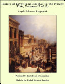 History of Egypt From 330 B.C. To the Present Time, Volume (12 of 12)