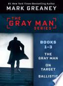 Mark Greaney s Gray Man Series  Books 1 3