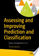 Assessing and Improving Prediction and Classification