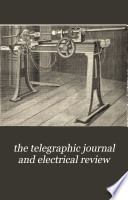 The Telegraphic Journal and Electrical Review