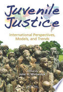 Juvenile Justice  : International Perspectives, Models and Trends