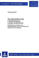 Grundprobleme der Literaturtheorie Lucien Goldmanns
