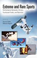 Extreme and Rare Sports  Performance Demands  Drivers  Functional Foods  and Nutrition