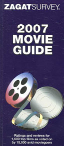 Zagat 2007 Movie Guide