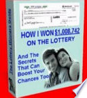Winning the Lottery - How I Won $1,008,742 on the Lottery