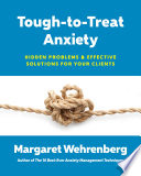 Tough to Treat Anxiety  Hidden Problems   Effective Solutions for Your Clients