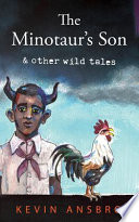 The Minotaur's Son: & Other Wild Tales