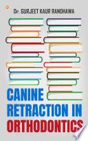 Canine Retraction In Orthodontics