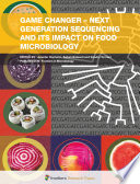 Game Changer Next Generation Sequencing and Its Impact on Food Microbiology