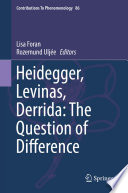 Heidegger  Levinas  Derrida  The Question of Difference