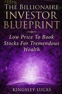 The Billionaire Investor Blueprint