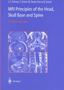 MRI Principles of the Head  Skull Base and Spine