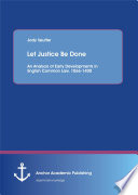 Let Justice Be Done: An Analysis of Early Developments in English Common Law, 1066-1400