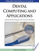 Dental Computing and Applications  Advanced Techniques for Clinical Dentistry
