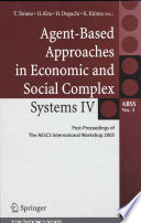 Agent Based Approaches In Economic And Social Complex Systems IV