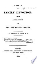 A help to family devotion; being a collection of prayers for six weeks