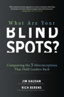 What Are Your Blind Spots? Conquering the 5 Misconceptions that Hold Leaders Back ebook
