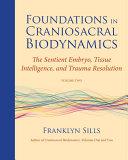 Foundations in Craniosacral Biodynamics  Volume Two