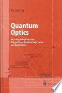 Cover image of Quantum optics : including noise reduction, trapped ions, quantum trajectories, and decoherence