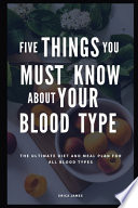 Five Things You Must Know about Your Blood Type