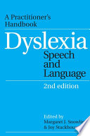 """Dyslexia, Speech and Language: A Practitioner's Handbook"" by Margaret J. Snowling, Joy Stackhouse"