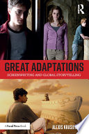 Read Online Great Adaptations: Screenwriting and Global Storytelling For Free
