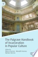 The Palgrave Handbook of Incarceration in Popular Culture