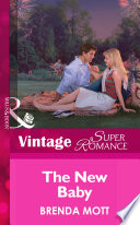 The New Baby  Mills   Boon Vintage Superromance   9 Months Later  Book 43  Book PDF