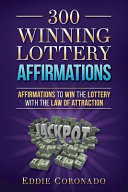 300 Winning Lottery Affirmations  Affirmations to Win the Lottery with the Law of Attraction