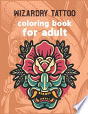 Wizardry Tattoo Coloring Book for Adult