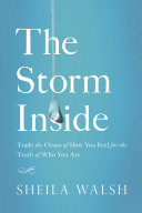 The Storm Inside: Trade the Chaos of How You Feel for the ...
