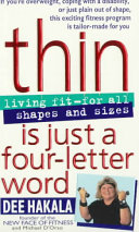 Thin Is Just a Four Letter Word: Living Fit For All Shapes and