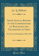 Sixth Annual Report of the Commissioner of Railroads and Telegraphs of Ohio