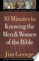 10 Minutes To Knowing The Men And Women Of The Bible Book