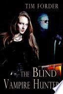 The Blind Vampire Hunter