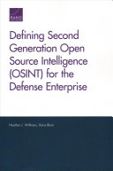 Defining Second Generation Open Source Intelligence (Osint) for the Defense Enterprise