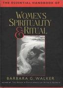 The Essential Handbook of Women's Spirituality & Ritual