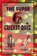 Sura s the Super 6 Cricket Quiz