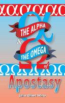 The Alpha and the Omega of Apostasy Pdf/ePub eBook
